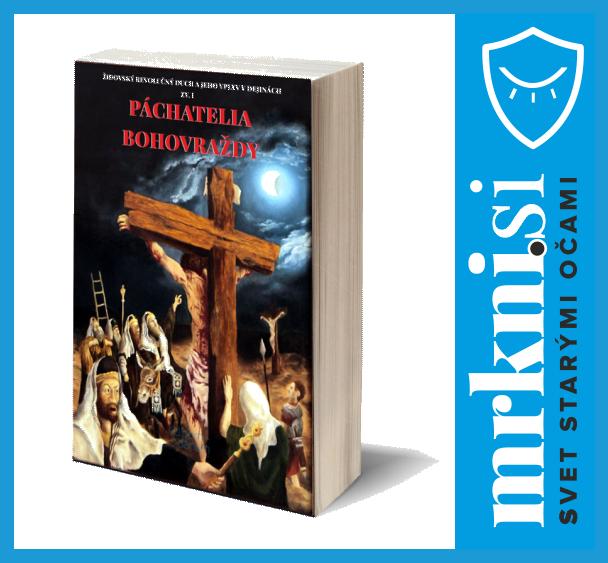 Kniha Židovský revolučný duch a jeho vplyv v dejinách. Zv. I. Páchatelia Bohovraždy